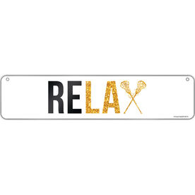 "Girls Lacrosse Aluminum Room Sign Relax (4""x18"")"