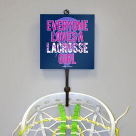 Everyone Loves a Lacrosse Girl Hook