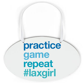 Girls Lacrosse Oval Sign - Practice Game Repeat