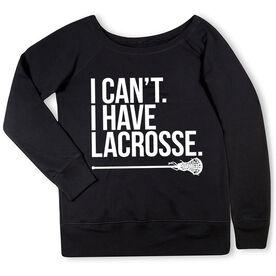 Girls Lacrosse Fleece Wide Neck Sweatshirt - I Can't. I Have Lacrosse