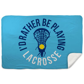 Girls Lacrosse Sherpa Fleece Blanket - I'd Rather Be Playing Lacrosse