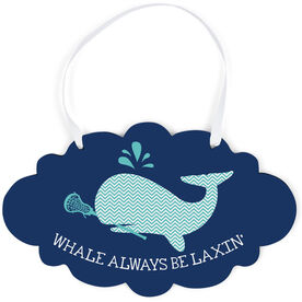 Girls Lacrosse Cloud Sign - Whale Always Be Laxin'