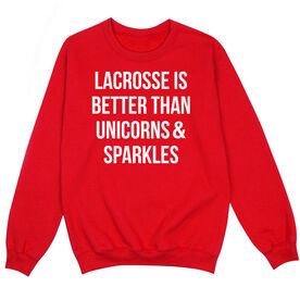 Girls Lacrosse Crew Neck Sweatshirt - Lacrosse is better than Unicorns