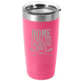 Girls Lacrosse 20oz. Double Insulated Tumbler - Home Is Where Your Lacrosse Mom Is
