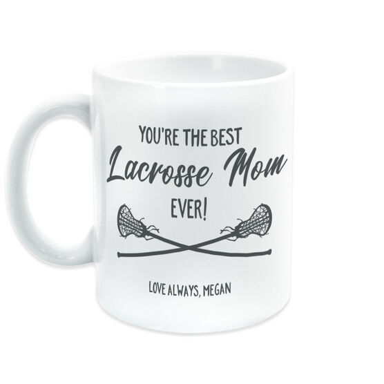 Girls Lacrosse Coffee Mug - You're The Best Mom Ever