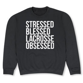 Lacrosse Crew Neck Sweatshirt - Stressed Blessed Lacrosse Obsessed