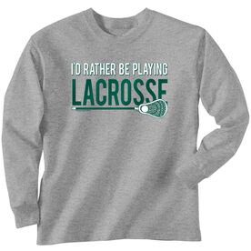 Lacrosse Long Sleeve T-Shirt - I'd Rather Be Playing Lacrosse