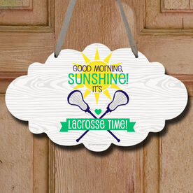 Good Morning Sunshine Lacrosse Time Decorative Cloud Sign