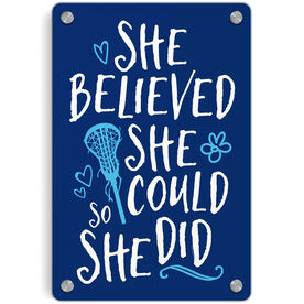 Girls Lacrosse Metal Wall Art Panel - She Believed She Could So She Did