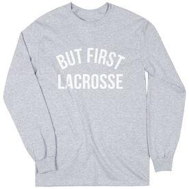 Lacrosse Long Sleeve T-Shirt - But First Lacrosse