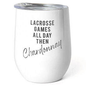 Lacrosse Stainless Steel Wine Tumbler - Games All Day Then Chardonnay