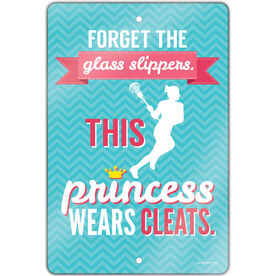 "Lacrosse 18"" X 12"" Aluminum Room Sign Forget The Glass Slippers. This Princess Wears Cleats."