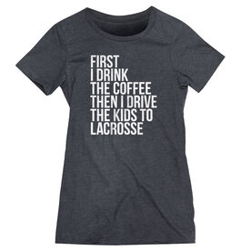 Lacrosse Women's Everyday Tee - Then I Drive The Kids To Lacrosse