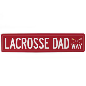 "Girls Lacrosse Aluminum Room Sign - Lacrosse Dad Way (4""x18"")"