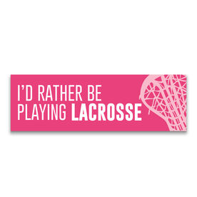 "Girls Lacrosse 12.5"" X 4"" Removable Wall Tile - I'd Rather Be Playing Lacrosse"