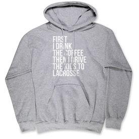 Lacrosse Hooded Sweatshirt - Then I Drive The Kids To Lacrosse