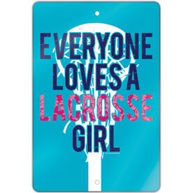 """Lacrosse 18"""" X 12"""" Aluminum Room Sign Everyone Loves A Lacrosse Girl"""