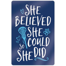 """Girls Lacrosse 18"""" X 12"""" Aluminum Room Sign - She Believed She Could So She Did"""