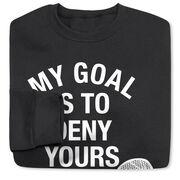 Girls Lacrosse Crew Neck Sweatshirt - My Goal Is To Deny Yours Goalie Stick