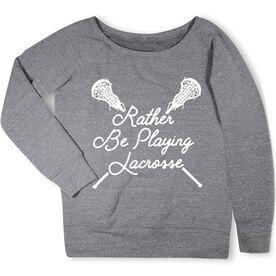 Girls Lacrosse Fleece Wide Neck Sweatshirt - Rather Be Playing Lacrosse