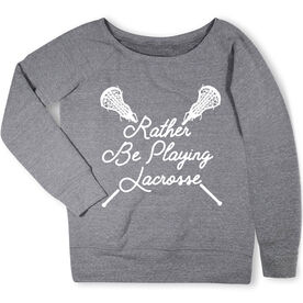 Girls Lacrosse Fleece Wide Neck Sweatshirt - Rather Be Playing Lacrosse