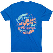 Short Sleeve T-Shirt - Forget The Glass Slippers