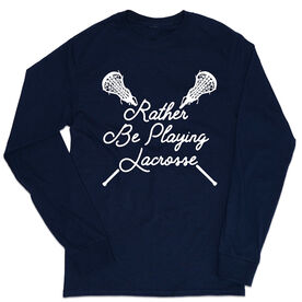 Girls Lacrosse Tshirt Long Sleeve - Rather Be Playing Lacrosse