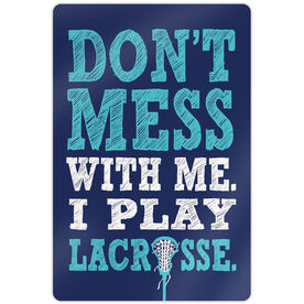 "Lacrosse 18"" X 12"" Aluminum Room Sign Don't Mess With Me. I Play Lacrosse."