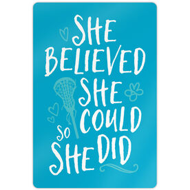 """Girls Lacrosse 18"""" X 12"""" Aluminum Room Sign She Believed She Could So She Did"""