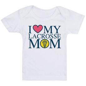 Girls Lacrosse Baby T-Shirt - I Love My Lacrosse Mom