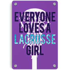 Girls Lacrosse Metal Wall Art Panel - Everyone Loves A Lacrosse Girl