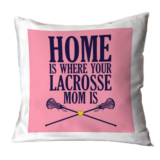 Girls Lacrosse Throw Pillow - Home Is Where Your Lacrosse Mom Is