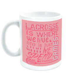 Girls Lacrosse Ceramic Mug Is Where We Live