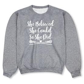 Girls Lacrosse Crew Neck Sweatshirt - She Believed She Could Lacrosse