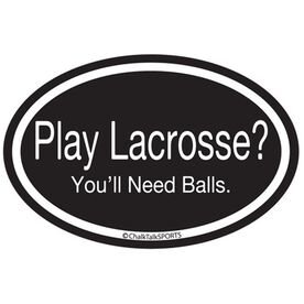 Play Lacrosse? Oval Decal