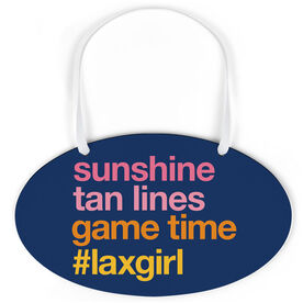 Girls Lacrosse Oval Sign - Sunshine Tan Lines Game Time