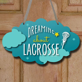 Dreaming About Lacrosse Decorative Cloud Sign