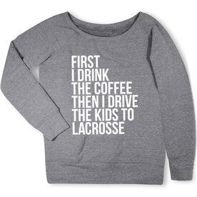 Lacrosse Fleece Wide Neck Sweatshirt - Then I Drive The Kids To Lacrosse