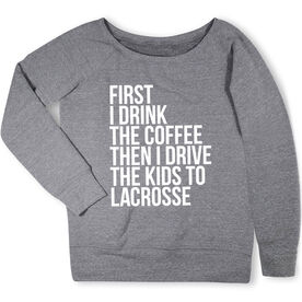 Lacrosse Fleece Wide Neck Sweatshirt - Then I Drive The Kids To Lacrosse