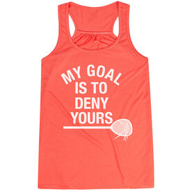 Girls Lacrosse Flowy Racerback Tank Top - My Goal Is To Deny Yours Goalie Stick