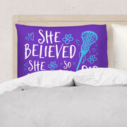Girls Lacrosse Pillowcase - She Believed She Could So She Did