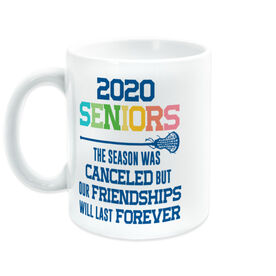 Girls Lacrosse Coffee Mug - 2020 Season Was Canceled But Friendships Last Forever