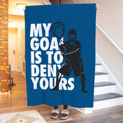 Lacrosse Premium Blanket - My Goal Is To Deny Yours Goalie
