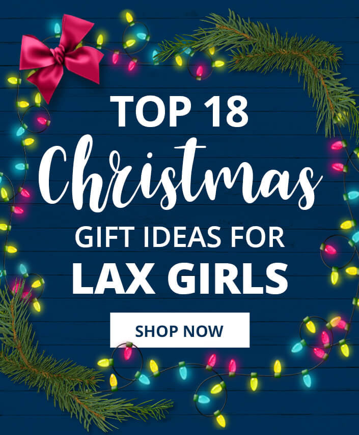 Top Christmas Gifts For Girls Lacrosse